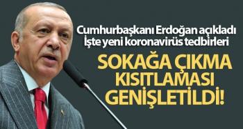 Cumhurbaşkanı Erdoğan açıkladı... İşte yeni koronavirüs tedbirleri