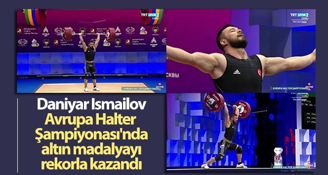 Daniyar Ismailov, Avrupa Halter Şampiyonası'nda altın madalyayı rekorla kazandı