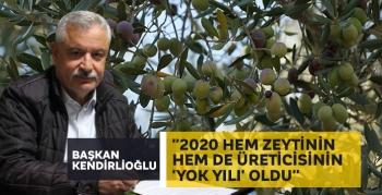 Efeler Ziraat Odası Başkanı Kendirlioğlu; 2020 hem zeytinin hem de üreticisinin 'yok yılı' oldu