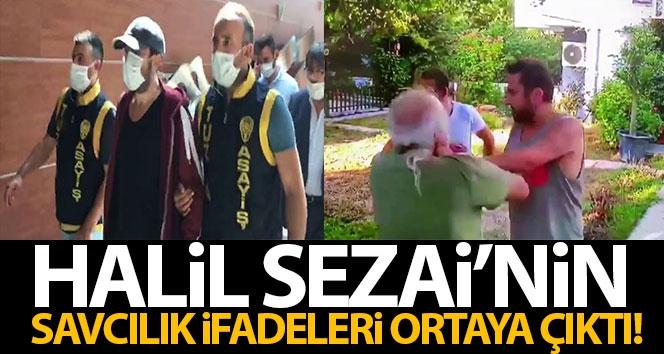 Halil Sezai'nin savcılık ifadeleri ortaya çıktı!