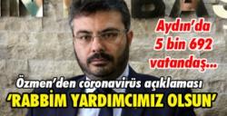 AK Parti İl Başkanı Özmen, Aydın'daki coronavirüs tablosunu açıkladı