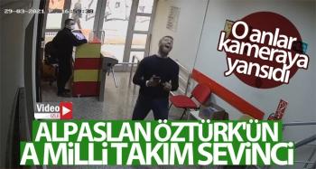 Alpaslan Öztürk'ün A Milli Takım sevinci kamerada