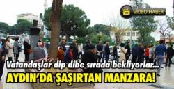 AYDIN'DA 'CORONAVİRÜS' MANZALARI