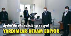 Aydın'da ekonomik ve sosyal yardımlar devam ediyor