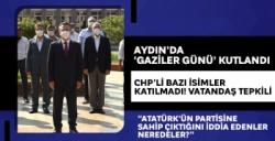 Aydın'da Gaziler Günü kutlandı.. Başkan Çerçioğlu ve bazı isimler katılım sağlamadı...