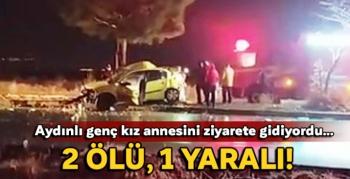 Aydın'dan Antalya'ya giden ticari taksi kaza yaptı: 2 ölü, 1 ağır yaralı