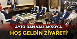 AYTO'dan Vali Aksoy'a 'Hoş geldin' ziyareti