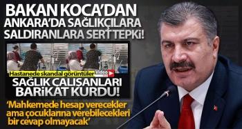 Bakan Koca'dan Ankara'da sağlıkçılara saldıranlara sert tepki