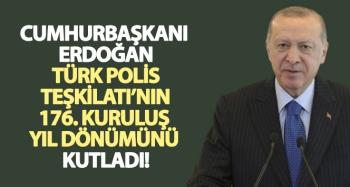 Erdoğan, Türk Polis Teşkilatı'nın 176. kuruluş yıl dönümünü kutladı