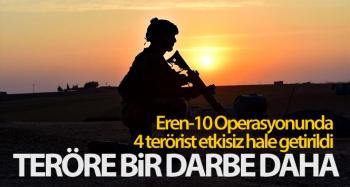 Eren-10 Operasyonunda 4 terörist etkisiz hale getirildi