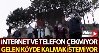 İnternet ve telefon çekmeyen köyde gelen kalmak istemiyor