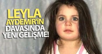 Leyla Aydemir'in davasında flaş gelişme