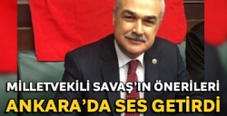 Milletvekili Savaş'ın önerileri Ankara'da ses getirdi