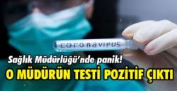 Sağlık müdürünün coronavirüs testi pozitif çıktı