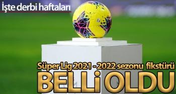 Süper Lig'de 2021-2022 fikstürü belli oldu