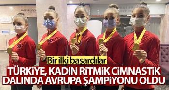 Türkiye, Kadın Ritmik Cimnastik dalında Avrupa şampiyonu oldu