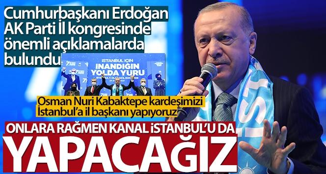 'Onlara rağmen Kanal İstanbul'u da yapacağız'