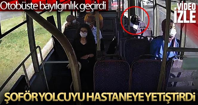 Otobüste bayılan yolcuyu şoför hastaneye yetiştirdi