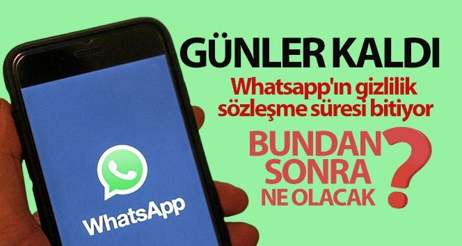 Whatsapp'ın gizlilik sözleşme süresi bitiyor