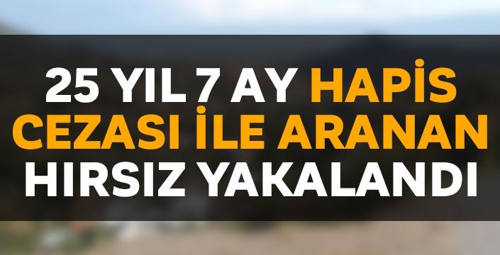 25 yıl 7 ay hapis cezası ile aranan hırsız Aydın'da yakalandı