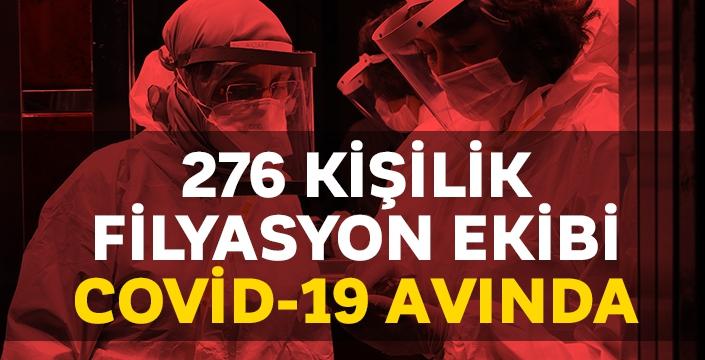 276 kişiden oluşan filyasyon ekibi Covid-19 avında