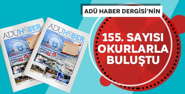 ADÜ Haber Dergisi'nin 155. sayısı okurlarla buluştu