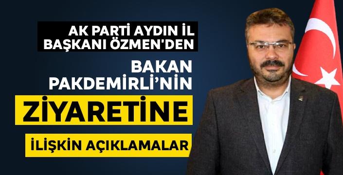 AK Parti Aydın İl Başkanı Özmen'den Bakan Pakdemirli'nin ziyaretine ilişkin açıklamalar