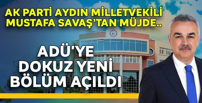 AK Parti Aydın Milletvekili Savaş'tan müjde! ADÜ'ye dokuz yeni bölüm açıldı