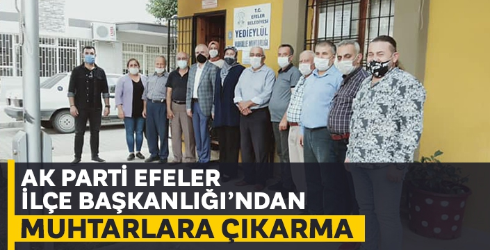 AK Parti Efeler'den Muhtarlara çıkarma
