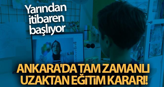 Ankara'da yarından itibaren 5,6,7 ile lise hazırlık 9,10,11. sınıflarda tam zamanlı uzaktan eğitime geçiliyor