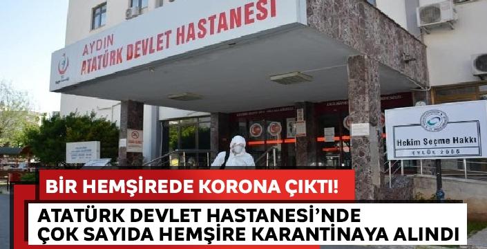 Atatürk Devlet Hastanesi'nde acil durum! Bir hemşire korona virüse yakalandı...