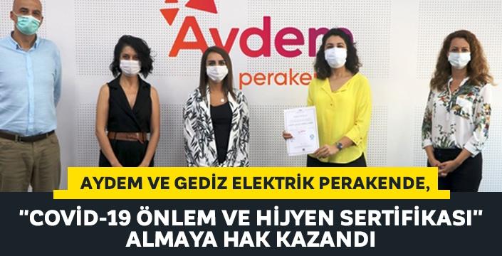 Aydem ve Gediz Elektrik Perakende, 'Covid-19 Önlem ve Hijyen Sertifikası' almaya hak kazandı