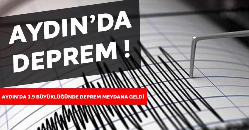 Aydın'da 3.9 büyüklüğünde deprem meydana geldi