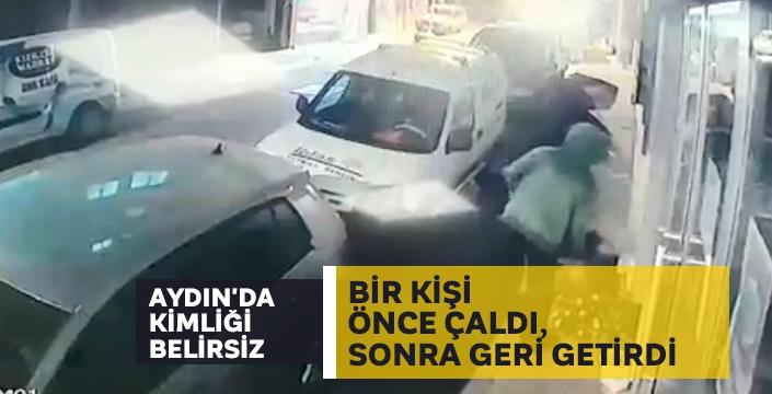 Aydın'da kimliği belirsiz bir kişi önce çaldı, sonra geri getirdi