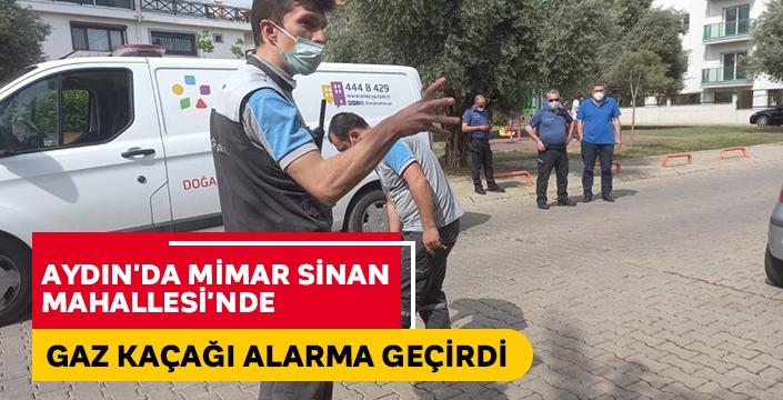 Aydın'da Mimar Sinan Mahallesi'nde gaz kaçağı alarma geçirdi