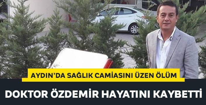 Aydın'da sağlık camiasını üzen ölüm!