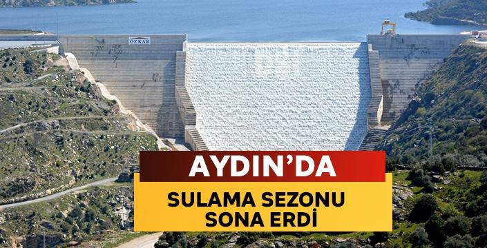 Aydın'da sulama sezonu sona erdi