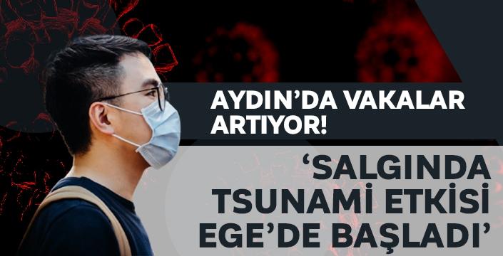 Aydın'da vaka sayıları artıyor! Yetkililer; 'Salgında Tsunami etkisi Ege'de başladı'