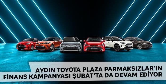 Aydın Toyota Plaza Parmaksızlar'ın Finans Kampanyası Şubat'ta da Devam Ediyor
