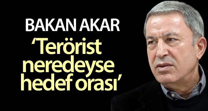 Bakan Akar: 'Teröristlerin peşinde olmaya devam edeceğiz'