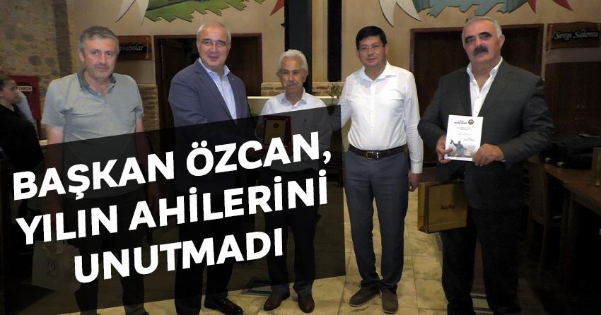 Başkan Özcan, yılın ahilerini unutmadı