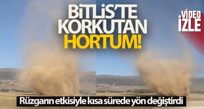 Bitlis'te korkutan hortum