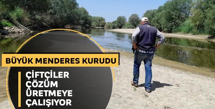 Büyük Menderes Nehri kurudu! '2 defa sulamayla hiçbir mahsul olmaz'