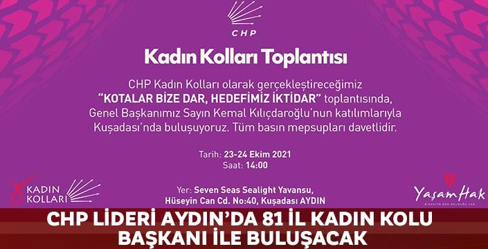 CHP lideri Aydın'da 81 İl Kadın Kolu Başkanı ile buluşacak