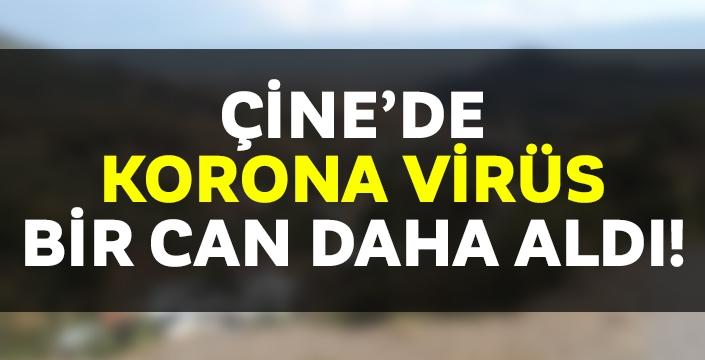 Çine'de korona virüs bir can daha aldı..