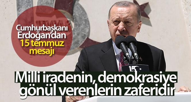 Cumhurbaşkanı Erdoğan: '15 Temmuz milletin, milli iradenin, demokrasiye gönül verenlerin zaferidir'