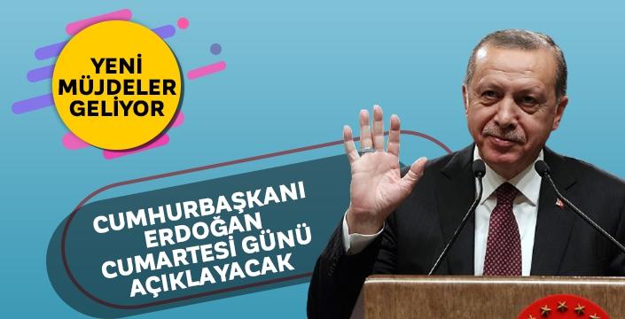 Cumhurbaşkanı Erdoğan, Cumartesi günü yeni müjdeyi açıklayacak!