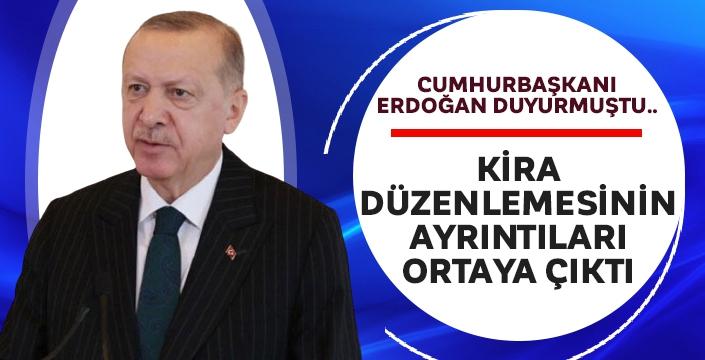 Cumhurbaşkanı Erdoğan'ın duyurduğu kira düzenlemesinin ayrıntıları ortaya çıktı