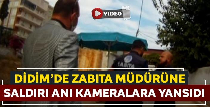 Didim'de zabıta müdürüne saldırı anı kameralara yansıdı!