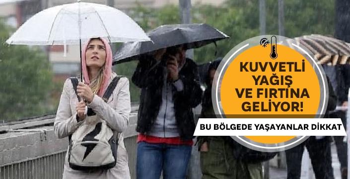 Dikkat! Meteoroloji'den kuvvetli yağış ve fırtına uyarısı
